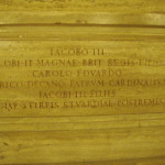 Inscription on casket of King James III(Jacobo III = James III) and Bonnie Prince Charlie (Carolo Edwardo = Charles Edward) in the crypt at St. Peter's in the Vatican City.