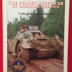 The Ferret Scout Car in Canadian Service by Colin M Stevens
