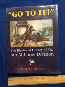GO TO IT The Illustrated History of the 6th Airborne Division