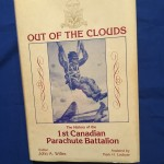 OUT OF THE CLOUDS - The history of the 1st Canadian Parachute Battalion