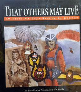 Book THAT OTHERS MAY LIVE - 50 Years of Para Rescue in Canada by The Para Rescue Association of Canada