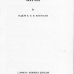 THE LEE-ENFIELD RIFLE by Major E G B REYNOLDS